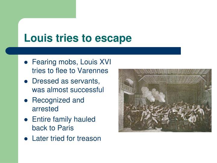 Louis tries to escape