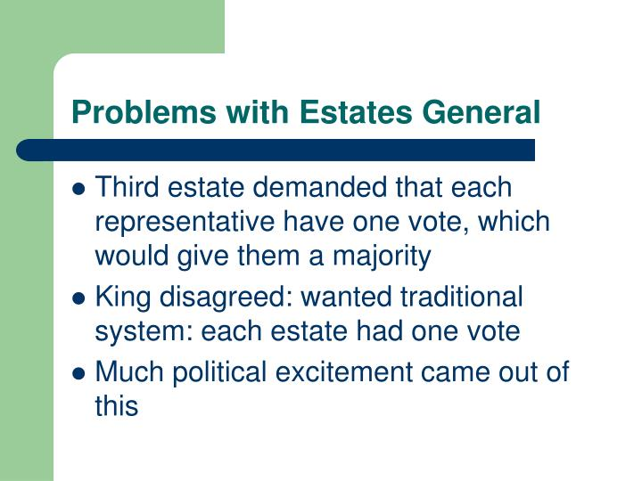 Problems with Estates General