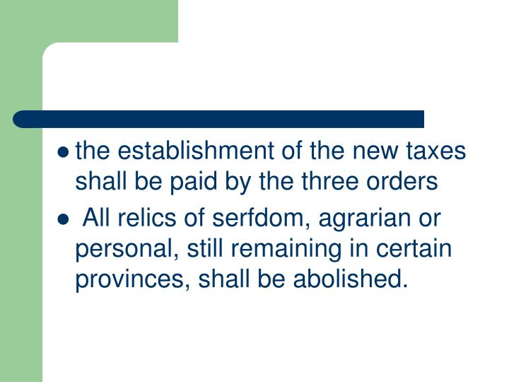 the establishment of the new taxes shall be paid by the three orders