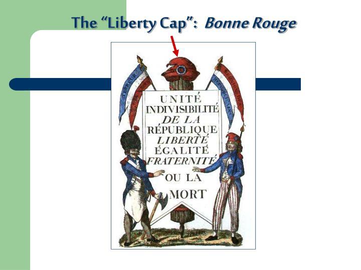 "The ""Liberty Cap"":"
