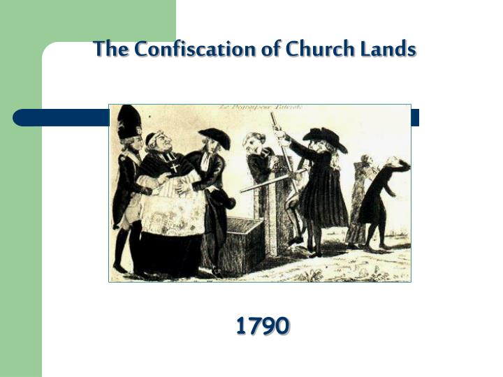The Confiscation of Church Lands