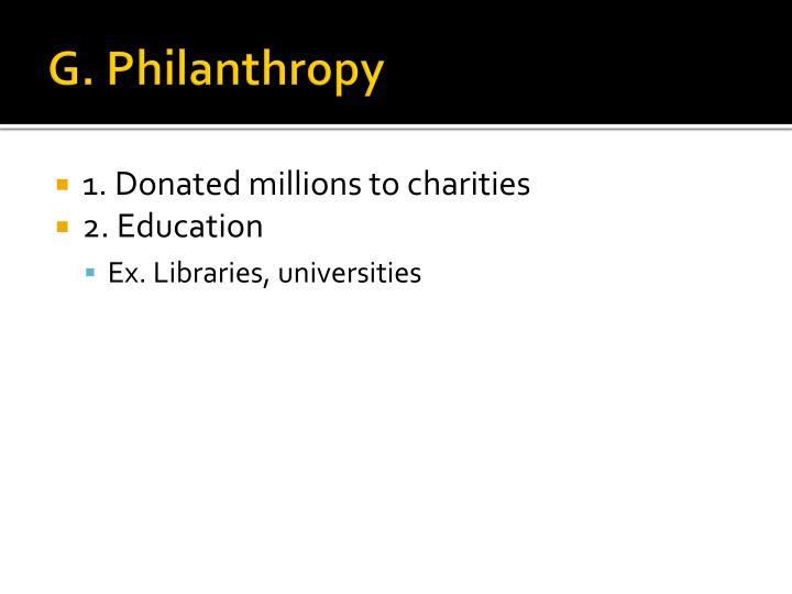 G. Philanthropy