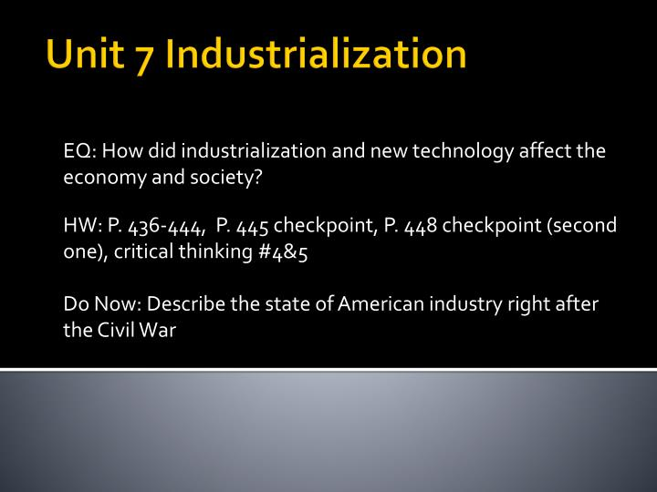 EQ: How did industrialization and new technology affect the economy and society?
