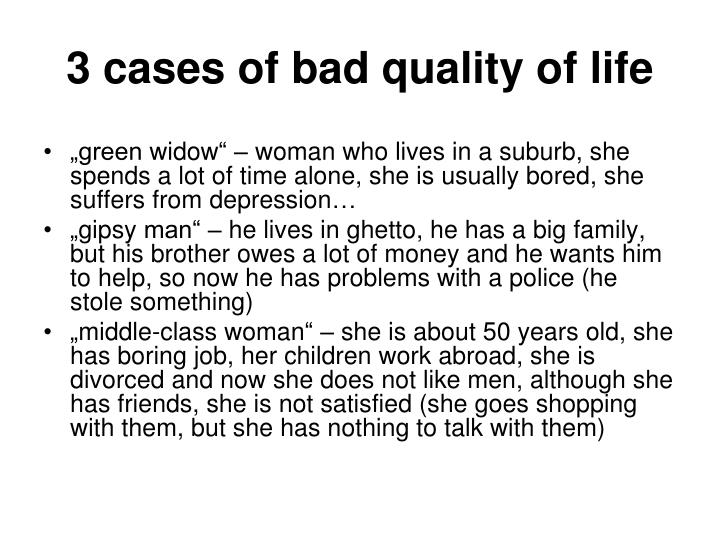 3 cases of bad quality of life