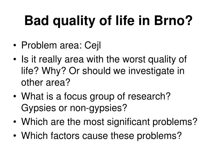 Bad quality of life in Brno?