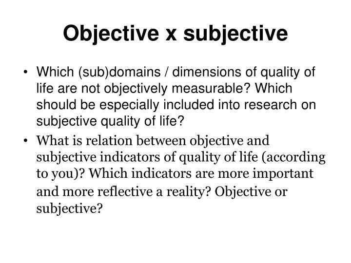 Objective x subjective