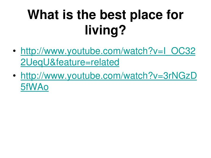What is the best place for living?