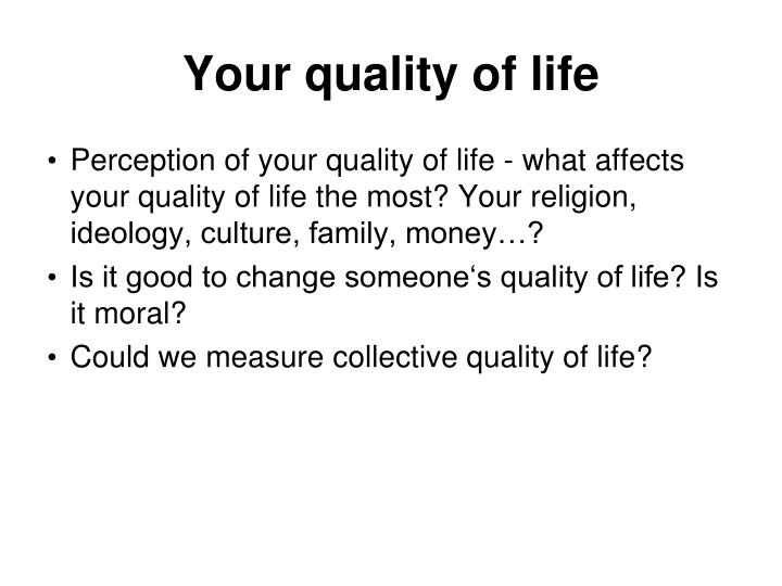 Your quality of life