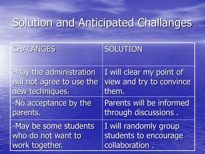 Solution and Anticipated Challanges