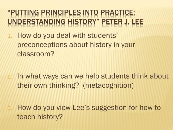 How do you deal with students' preconceptions about history in your classroom?