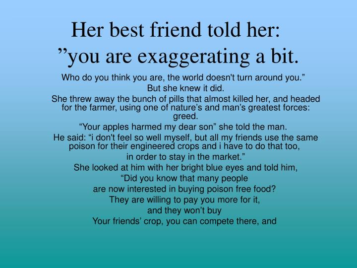 Her best friend told her: