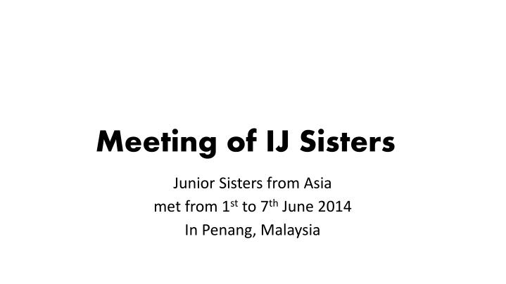Meeting of IJ Sisters