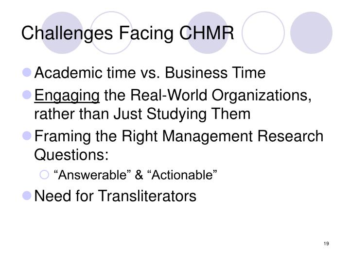 Challenges Facing CHMR