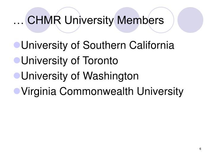 … CHMR University Members