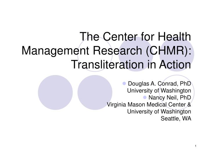 The center for health management research chmr transliteration in action