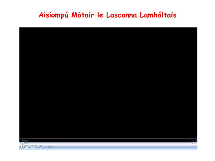 Aisiompú Mótair le Lascanna Lamháltais