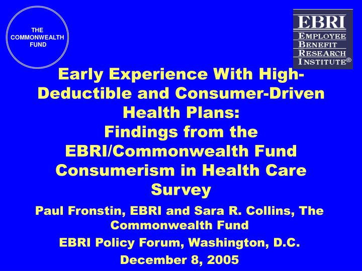 Early Experience With High-Deductible and Consumer-Driven Health Plans: