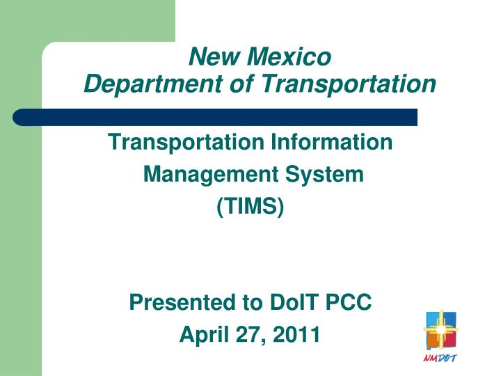 Transportation information management system tims presented to doit pcc april 27 2011