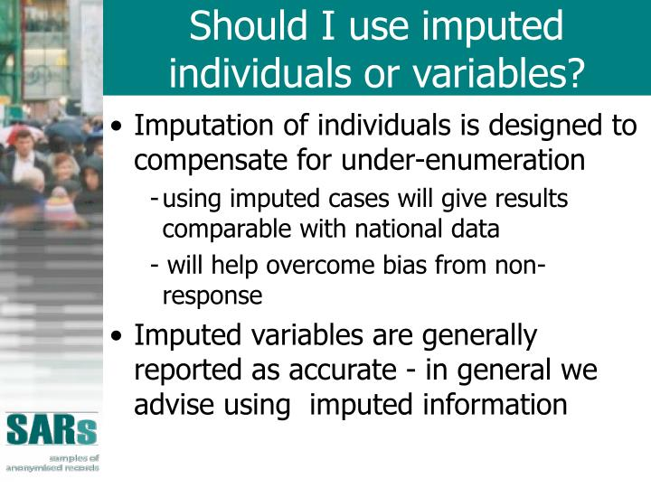 Should I use imputed individuals or variables?