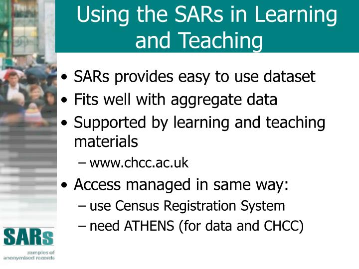 Using the SARs in Learning and Teaching