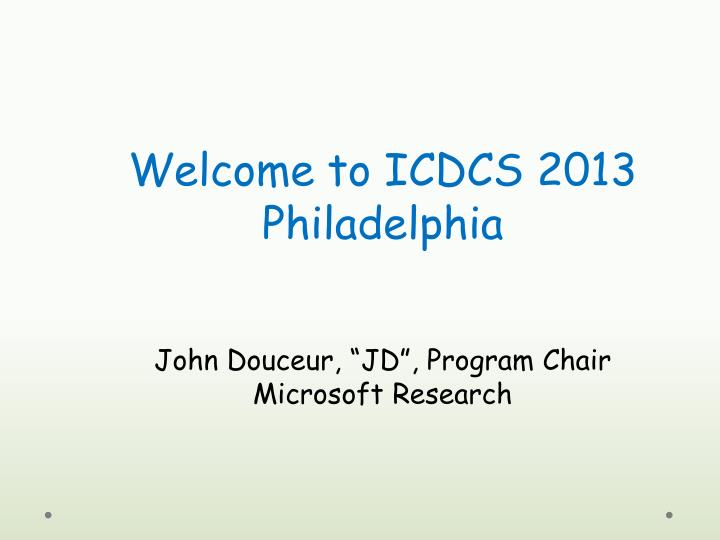 Welcome to ICDCS 2013