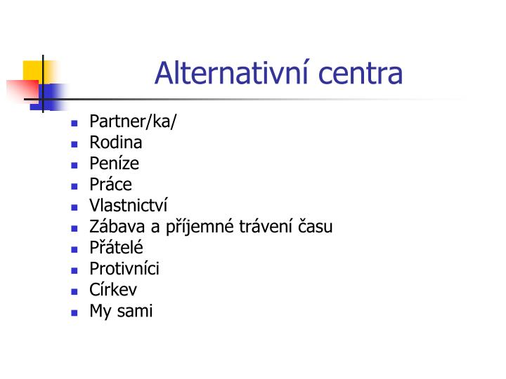 Alternativní centra