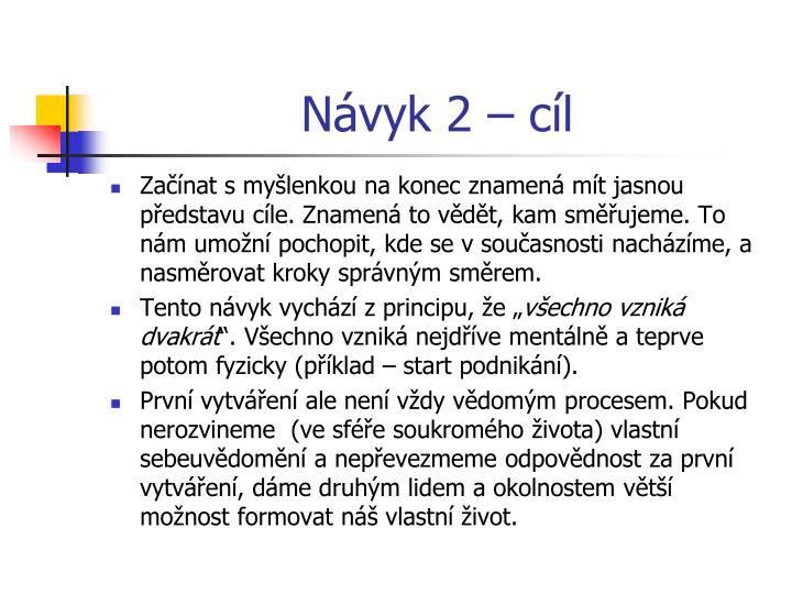 Návyk 2 –