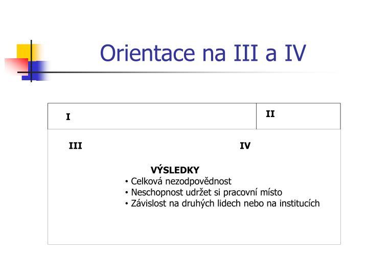 Orientace na III a IV