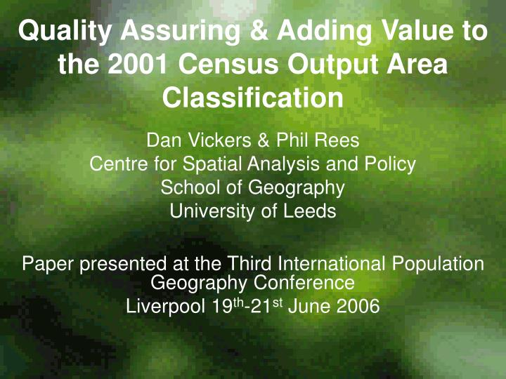 Quality assuring adding value to the 2001 census output area classification