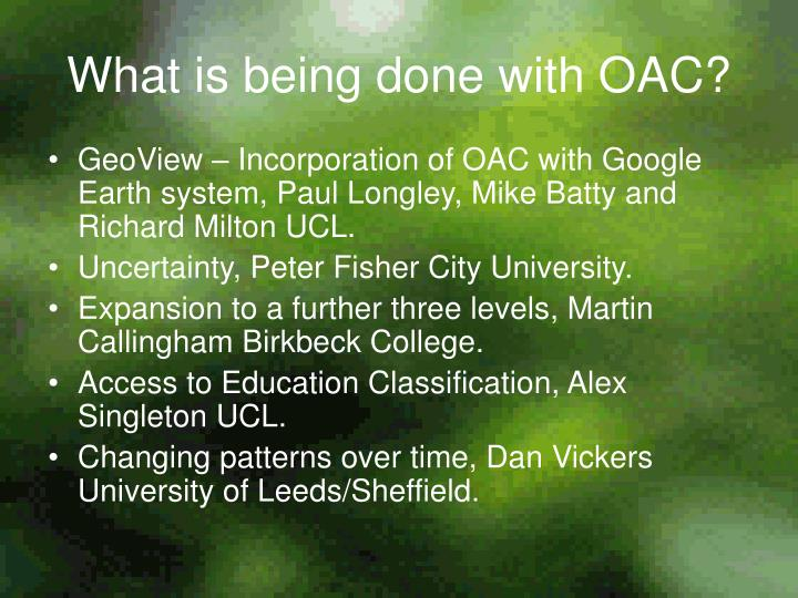 What is being done with OAC?