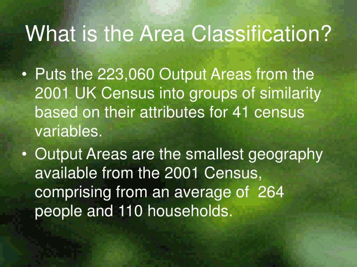 What is the Area Classification?