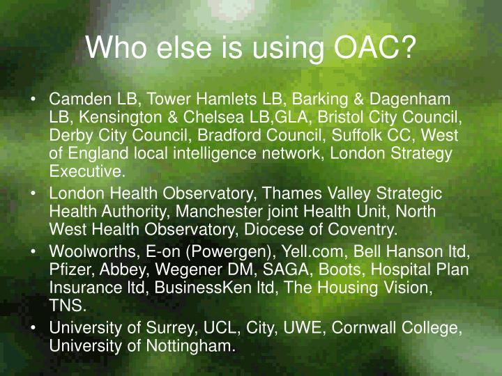 Who else is using OAC?