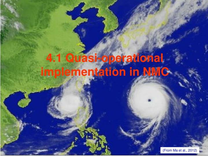 4.1 Quasi-operational implementation in NMC