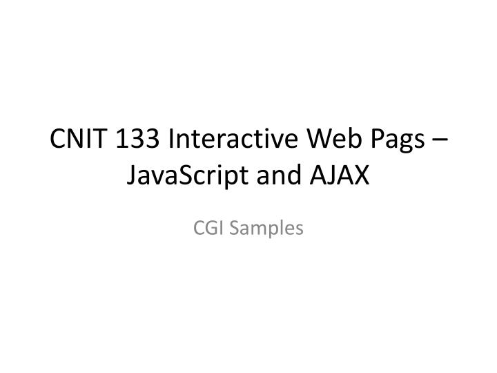 CNIT 133 Interactive Web Pags –