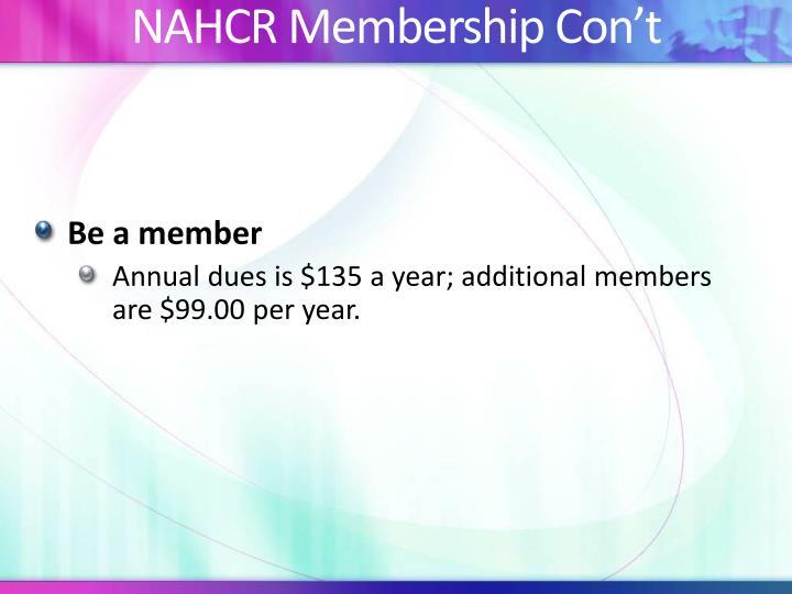 NAHCR Membership Con't