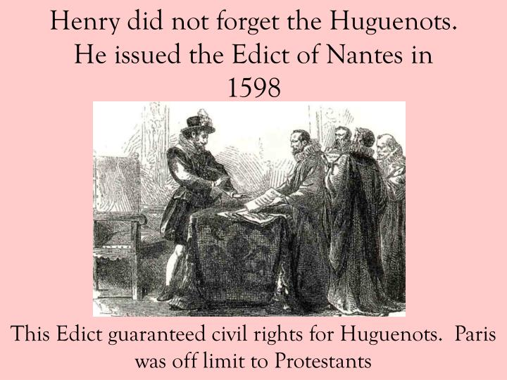 This Edict guaranteed civil rights for Huguenots.  Paris was off limit to Protestants