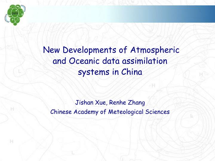 New Developments of Atmospheric and Oceanic data assimilation systems in China