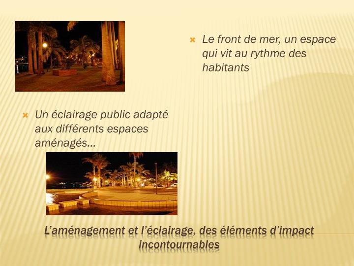 Un éclairage public adapté aux différents espaces aménagés…