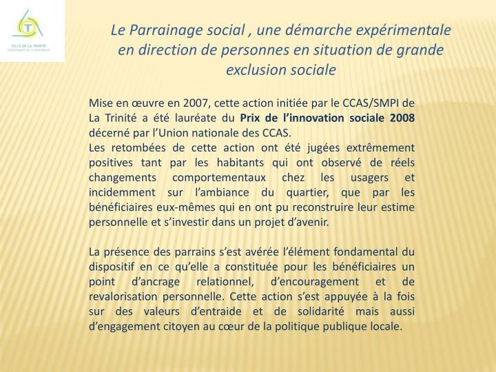 Mise en œuvre en 2007, cette action initiée par le CCAS/SMPI de La Trinité a été lauréate du