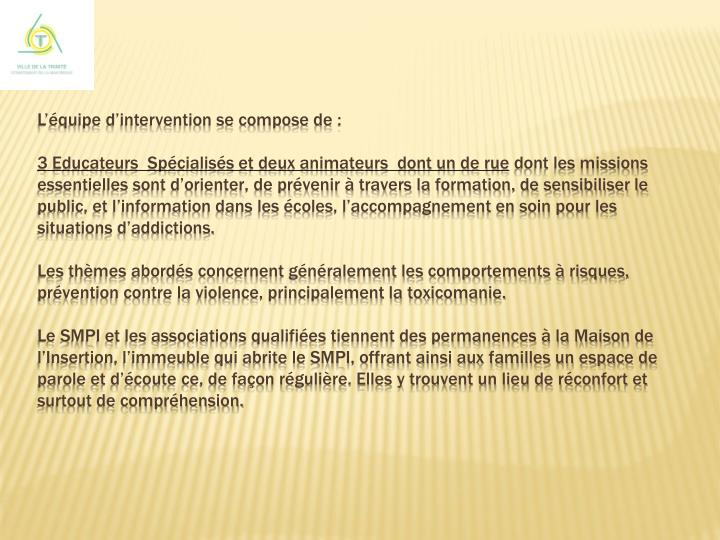 L'équipe d'intervention se compose de :