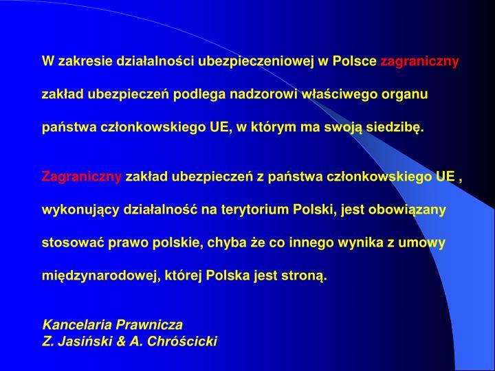 W zakresie działalności ubezpieczeniowej w Polsce