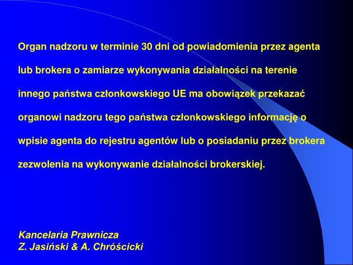Organ nadzoru w terminie 30 dni od powiadomienia przez agenta