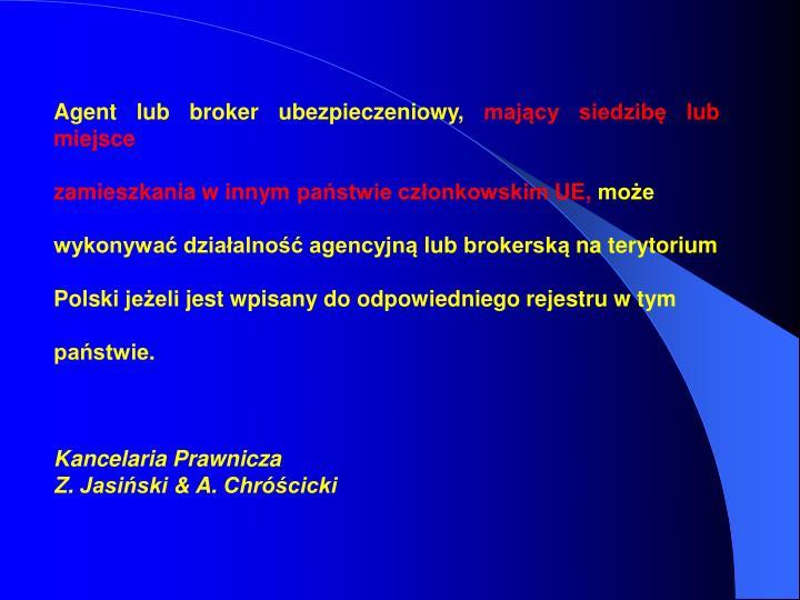 Agent lub broker ubezpieczeniowy,