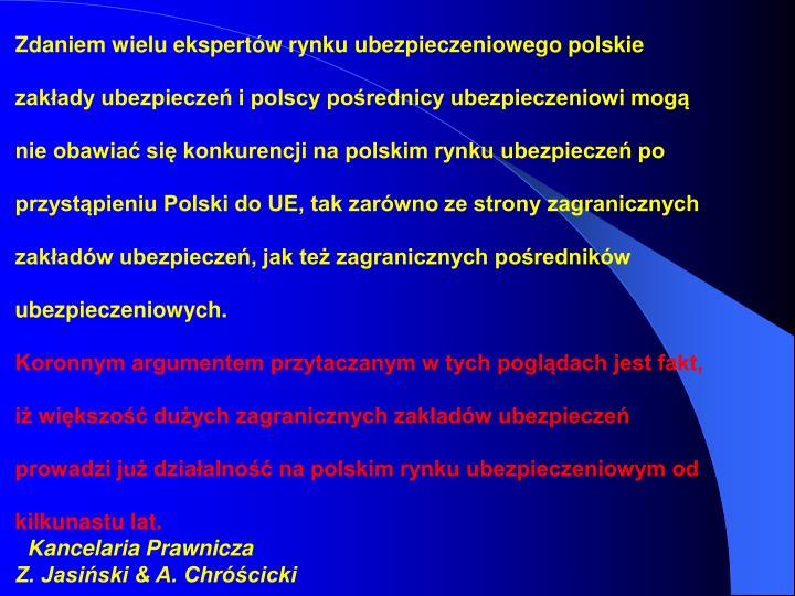 Zdaniem wielu ekspertów rynku ubezpieczeniowego polskie