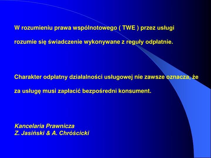 W rozumieniu prawa wspólnotowego ( TWE ) przez usługi