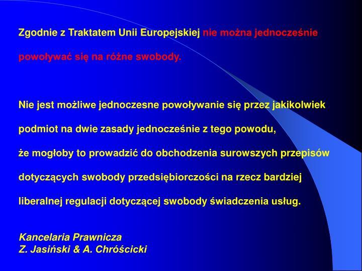 Zgodnie z Traktatem Unii Europejskiej