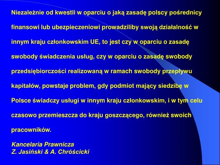Niezależnie od kwestii w oparciu o jaką zasadę polscy pośrednicy