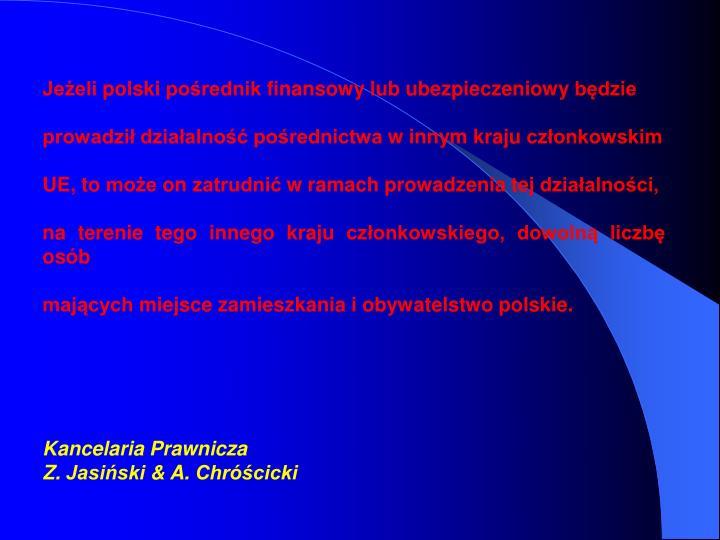 Jeżeli polski pośrednik finansowy lub ubezpieczeniowy będzie