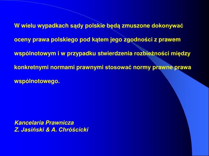 W wielu wypadkach sądy polskie będą zmuszone dokonywać