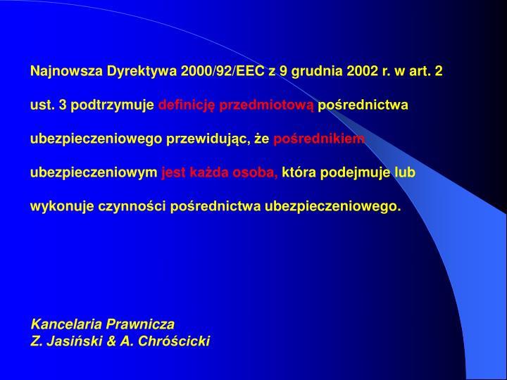Najnowsza Dyrektywa 2000/92/EEC z 9 grudnia 2002 r. w art. 2